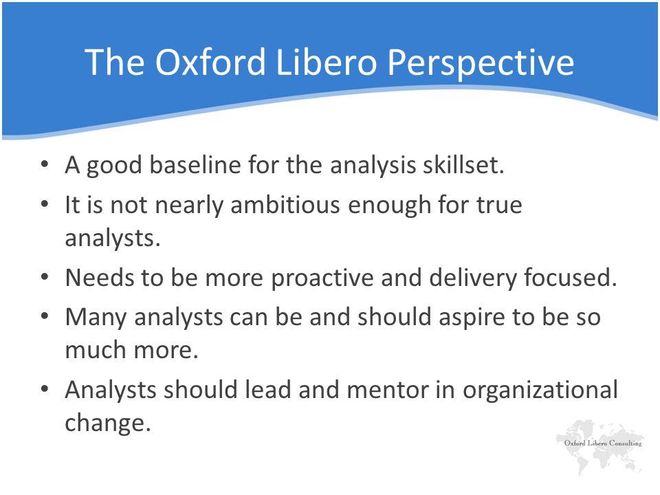 The Oxford Libero Perspective A good baseline for the analysis skillset.
