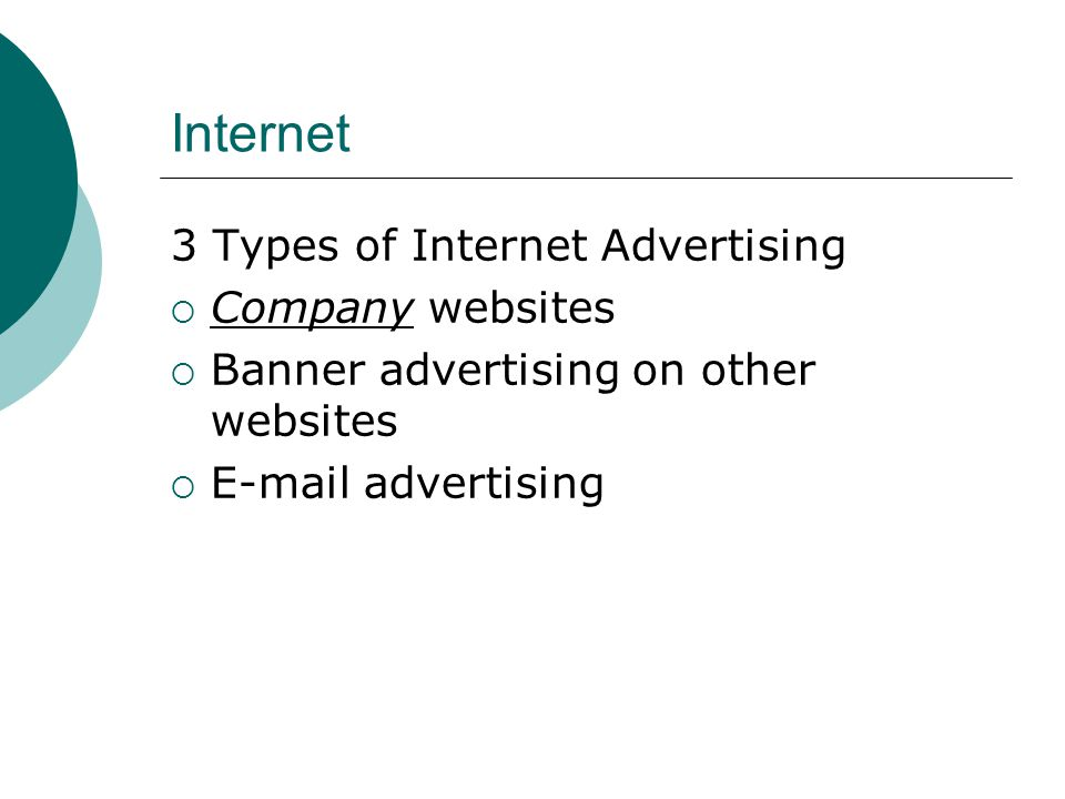 Internet 3 Types of Internet Advertising  Company websites  Banner advertising on other websites   advertising