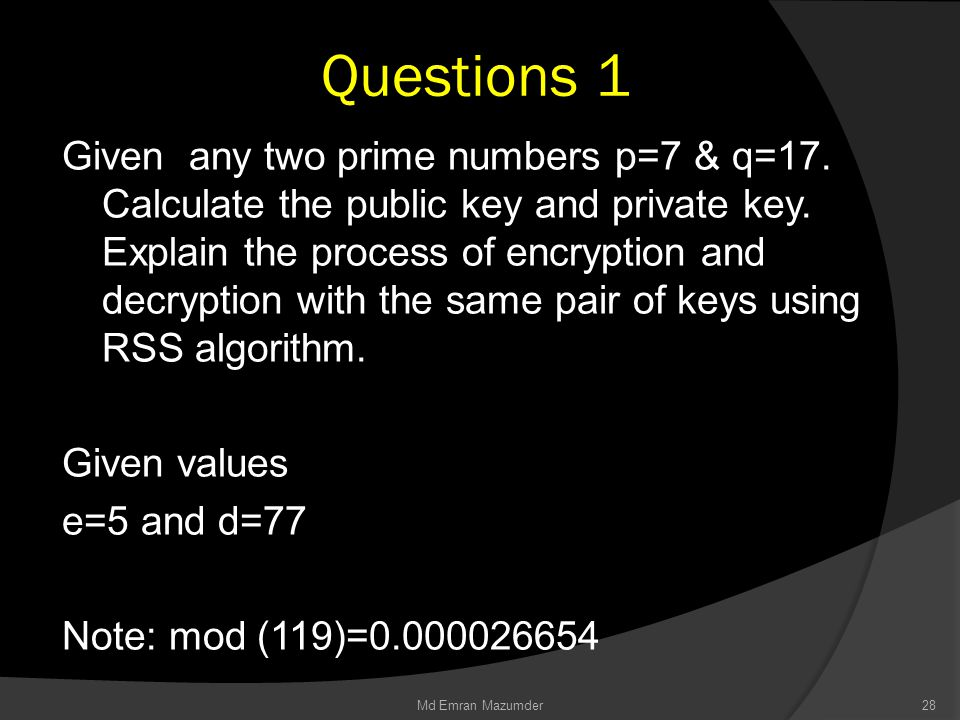 Questions 1 Given any two prime numbers p=7 & q=17.
