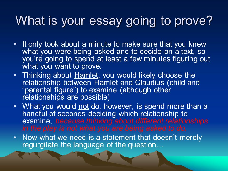 What is your essay going to prove.