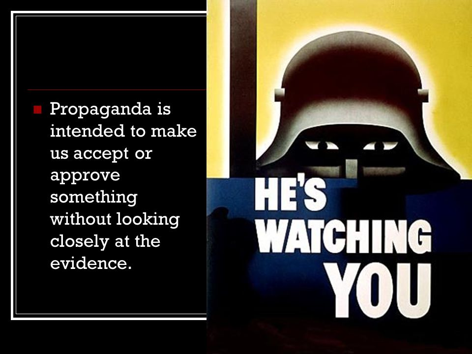 Most of the propaganda devices utilize emotion and avoid critical thinking.