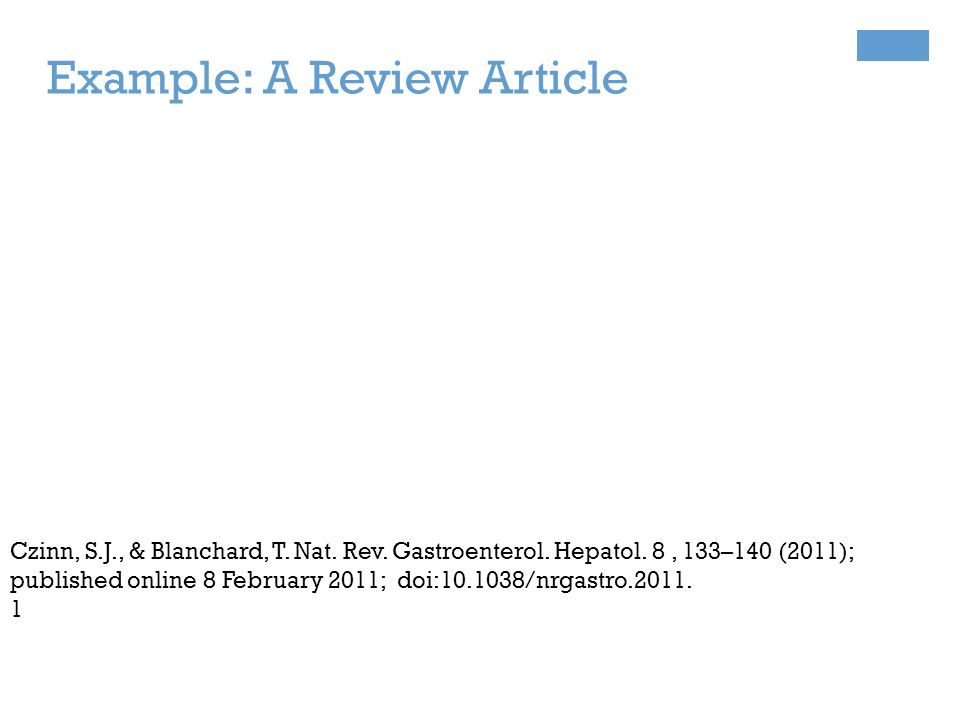 Example: A Review Article Czinn, S.J., & Blanchard, T.