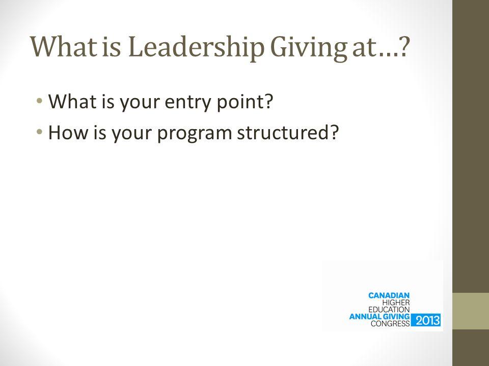 Metrics for Leadership Giving Are you measuring and tracking results for your Leadership Giving program.