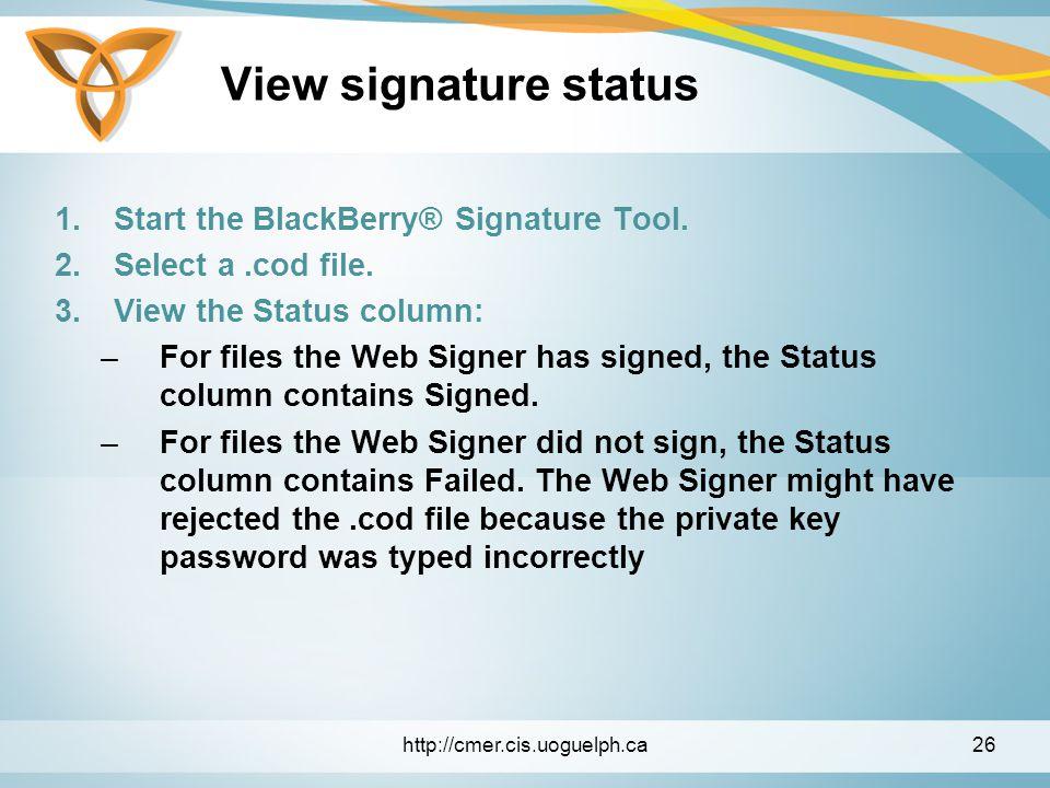 View signature status 1.Start the BlackBerry® Signature Tool.