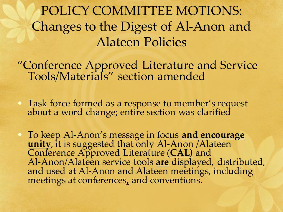 "POLICY COMMITTEE MOTIONS: Changes to the Digest of Al-Anon and Alateen Policies ""Conference Approved Literature and Service Tools/Materials"" section a"
