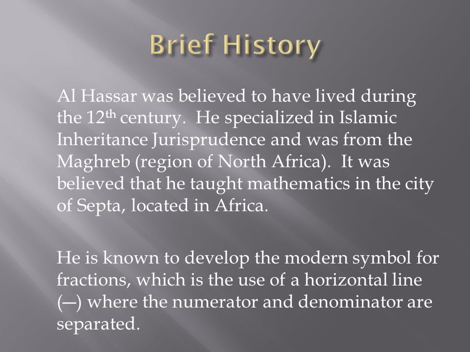Al Hassar was believed to have lived during the 12 th century.