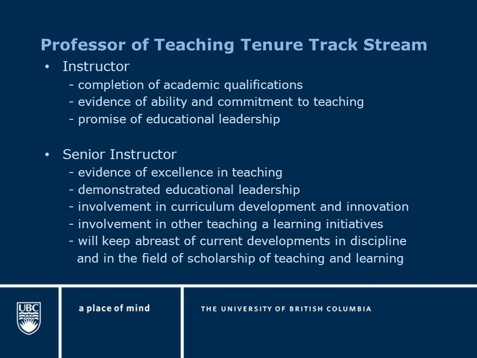 Instructor - completion of academic qualifications - evidence of ability and commitment to teaching - promise of educational leadership Senior Instruc