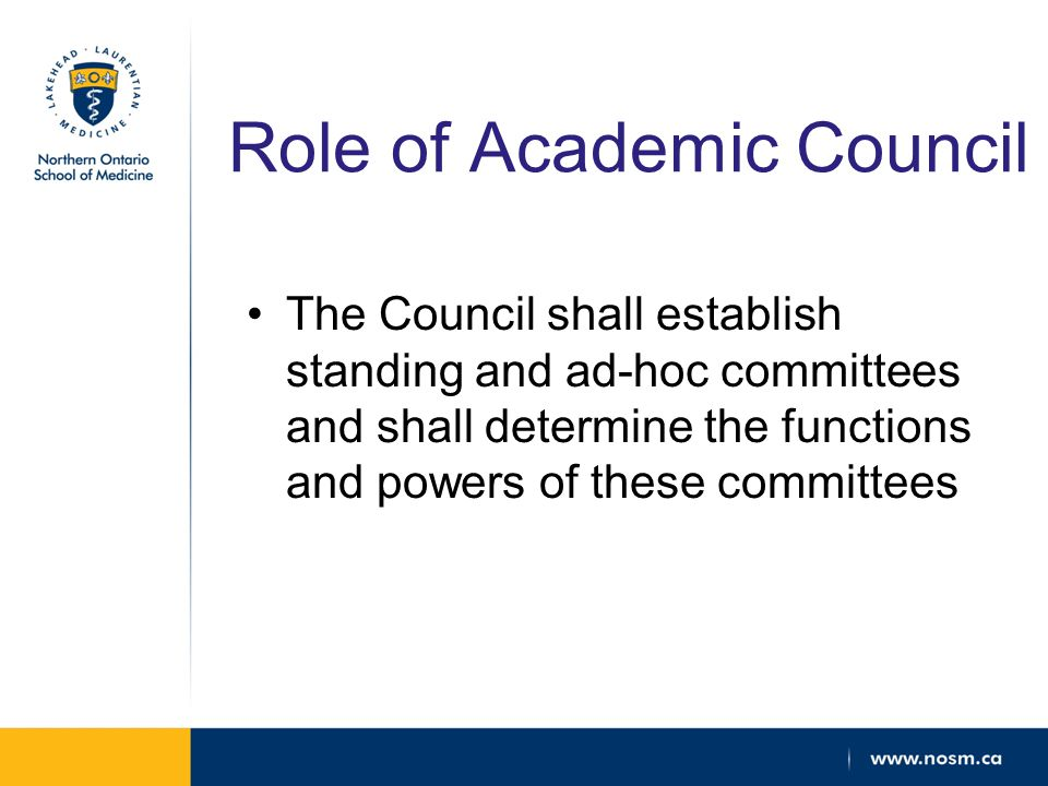 Role of Academic Council The Council shall establish standing and ad-hoc committees and shall determine the functions and powers of these committees