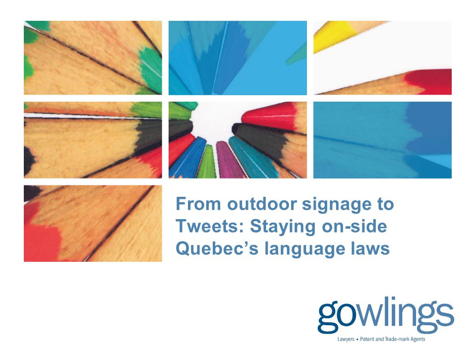 From outdoor signage to Tweets: Staying on-side Quebec's language laws