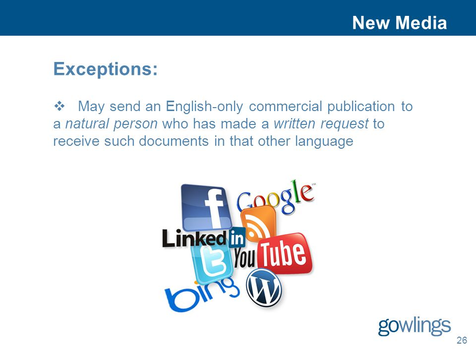 New Media 26 Exceptions:  May send an English-only commercial publication to a natural person who has made a written request to receive such documents in that other language