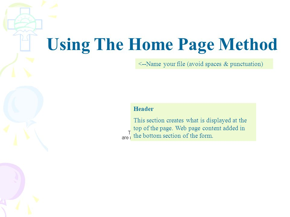 Using The Home Page Method 1.Open your Home Page folder. 2.Create a new HCK2 web page: