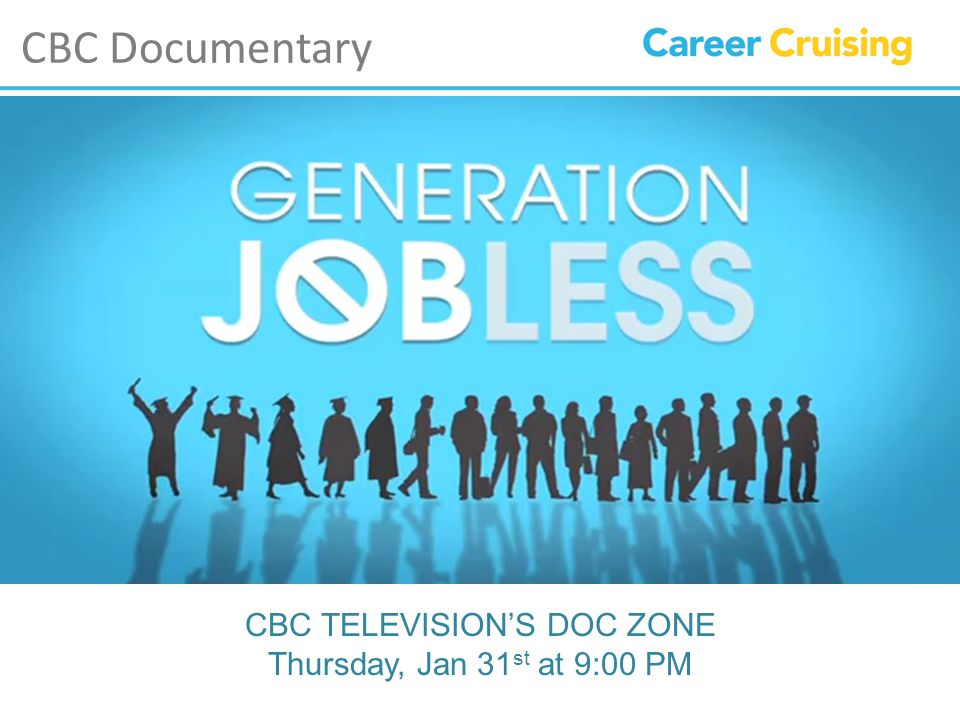 CBC Documentary CBC TELEVISION'S DOC ZONE Thursday, Jan 31 st at 9:00 PM