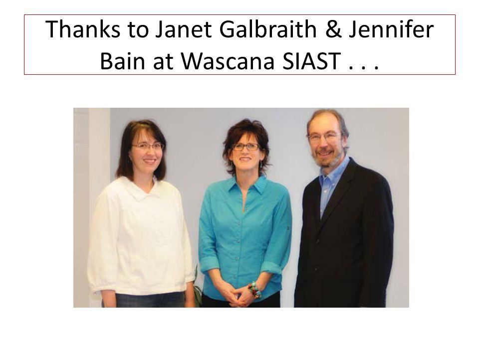 Thanks to Janet Galbraith & Jennifer Bain at Wascana SIAST...