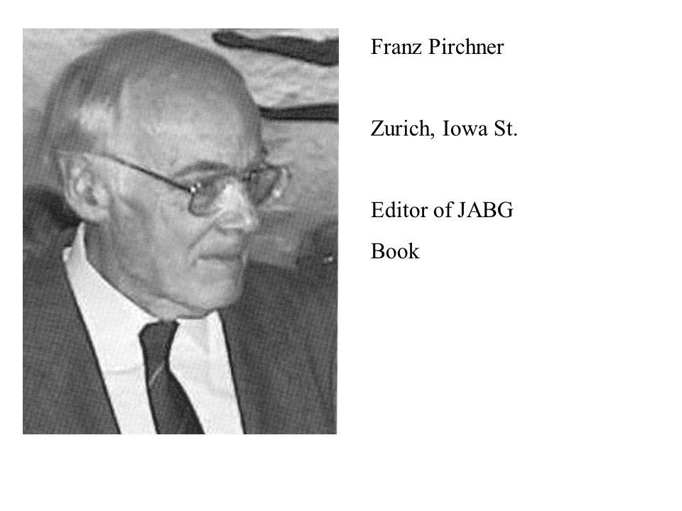 Franz Pirchner Zurich, Iowa St. Editor of JABG Book