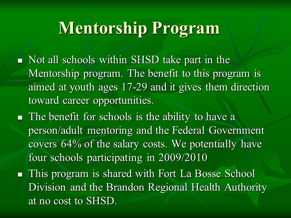Mentorship Program Not all schools within SHSD take part in the Mentorship program.