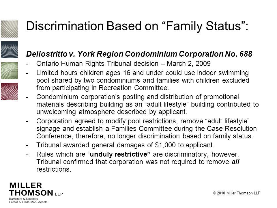 "© 2010 Miller Thomson LLP Discrimination Based on ""Family Status"": Dellostritto v. York Region Condominium Corporation No. 688 -Ontario Human Rights T"