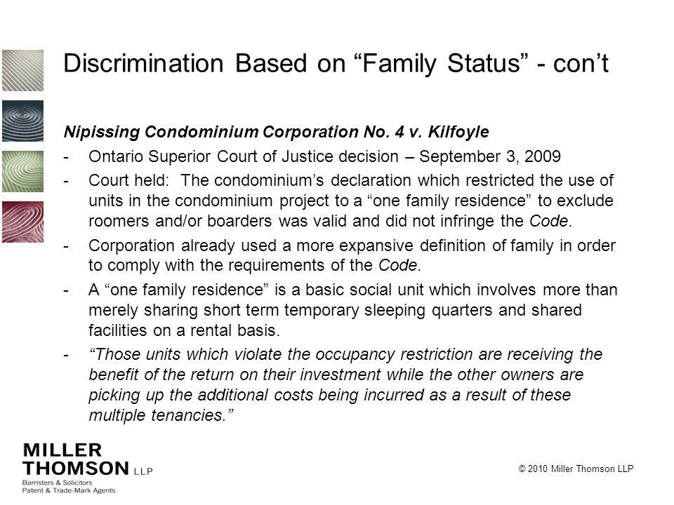 "© 2010 Miller Thomson LLP Discrimination Based on ""Family Status"" - con't Nipissing Condominium Corporation No. 4 v. Kilfoyle -Ontario Superior Court"