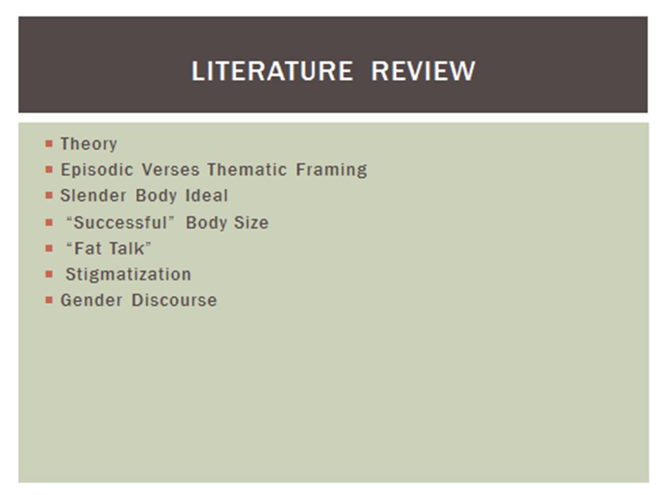  Critical Discourse Analysis (CDA)  Uncovers the link between macro and micro-levels of discourse  Reveals the shaping and restructuring of discourse  Foucault's Archaeology of Knowledge  Critiqued and evaluated the concepts and development of body image discourse  Problematized the meaning of body image discourse in the media  Analyzed the rules of formation among discourses  Explored the current rules of body image talk METHODOLOGY