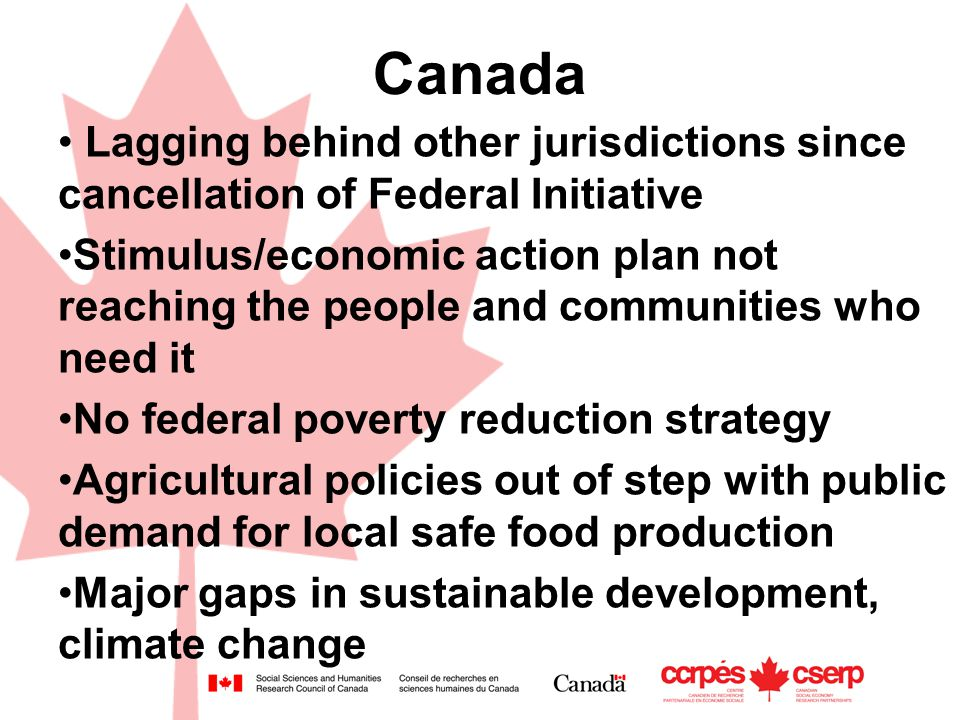 Canada Lagging behind other jurisdictions since cancellation of Federal Initiative Stimulus/economic action plan not reaching the people and communiti