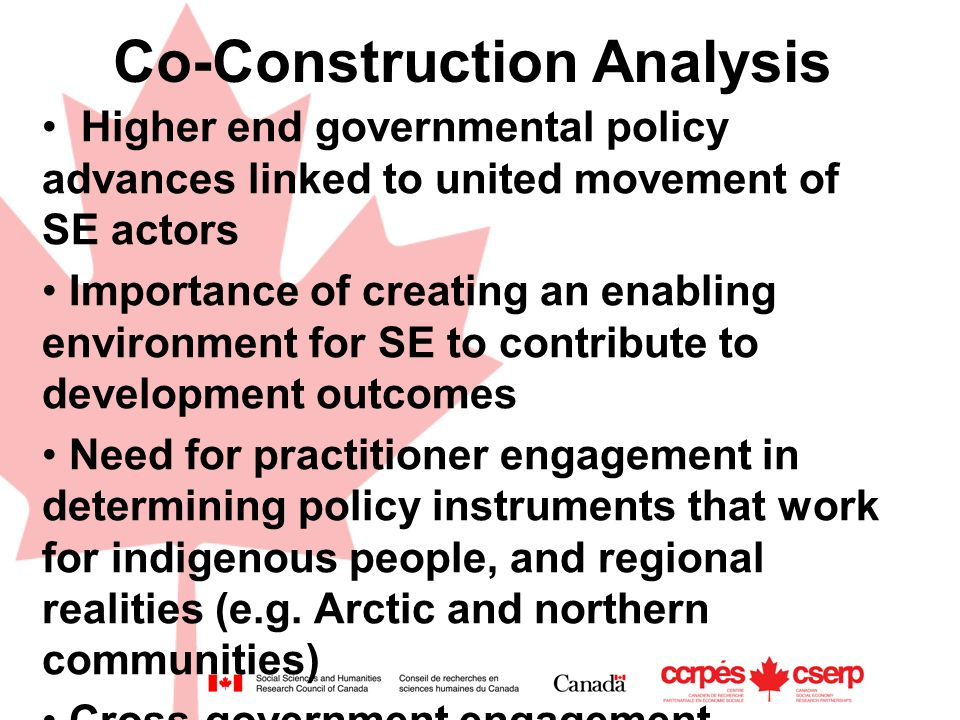 Co-Construction Analysis Higher end governmental policy advances linked to united movement of SE actors Importance of creating an enabling environment
