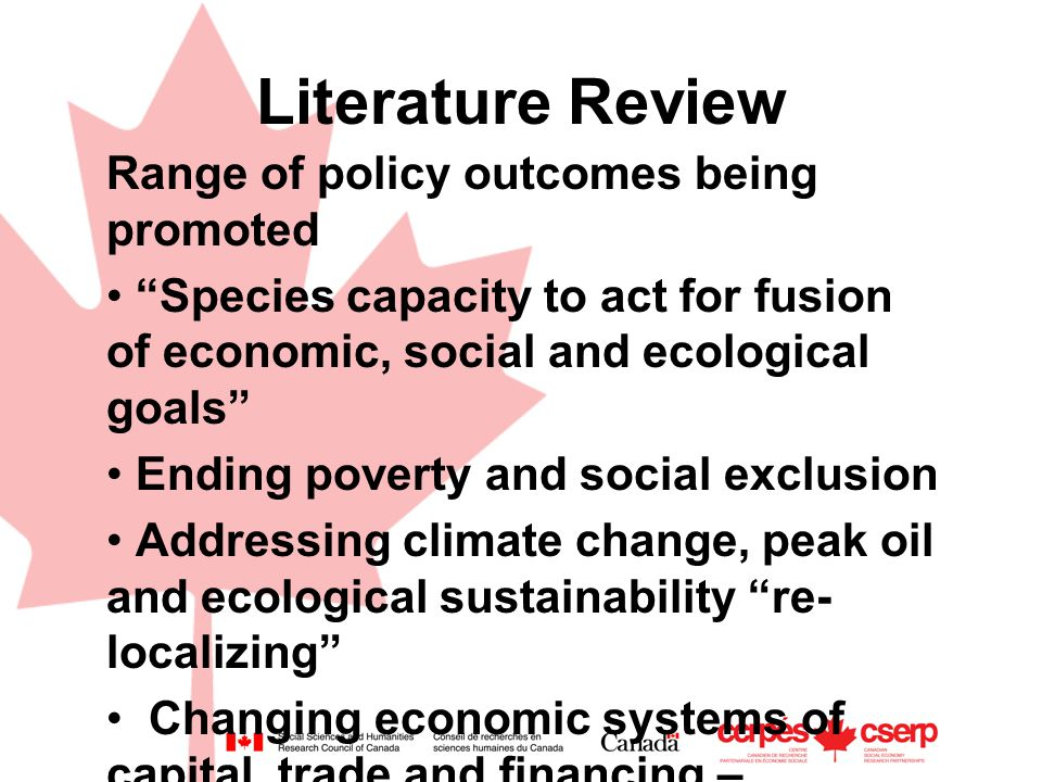 "Literature Review Range of policy outcomes being promoted ""Species capacity to act for fusion of economic, social and ecological goals"" Ending poverty"