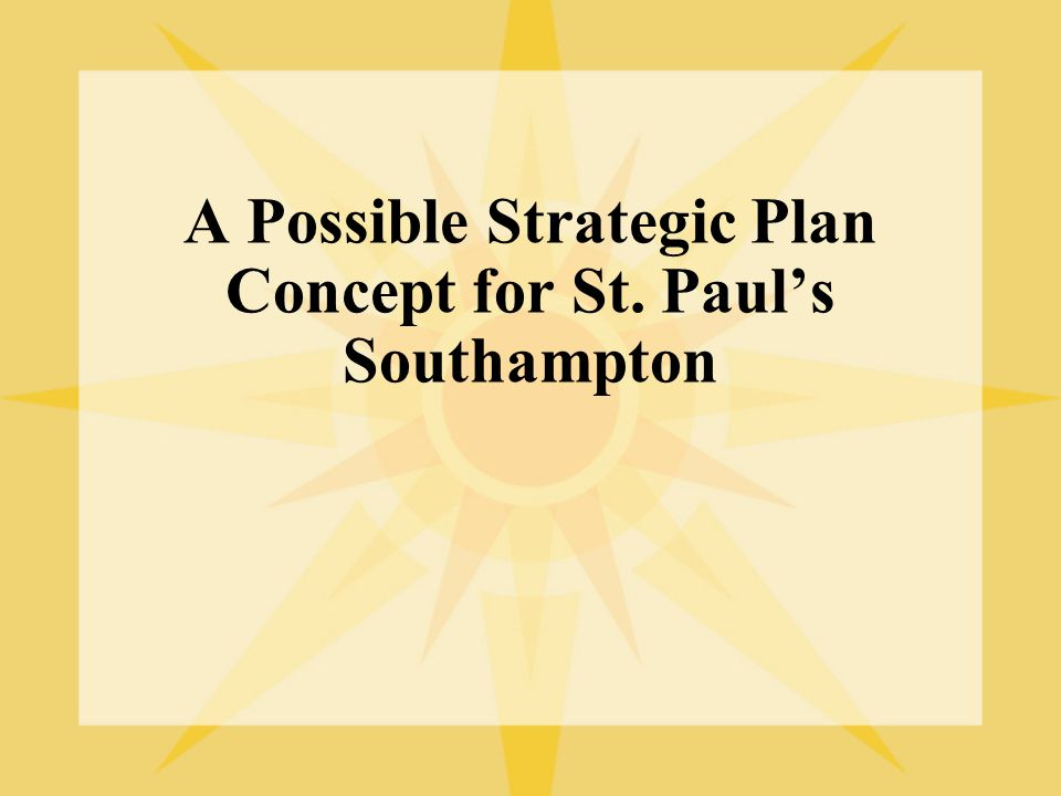 A Possible Strategic Plan Concept for St. Paul's Southampton