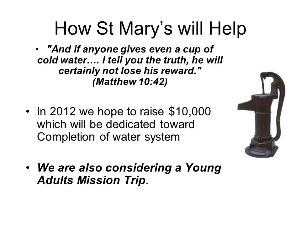 How St Mary's will Help And if anyone gives even a cup of cold water….