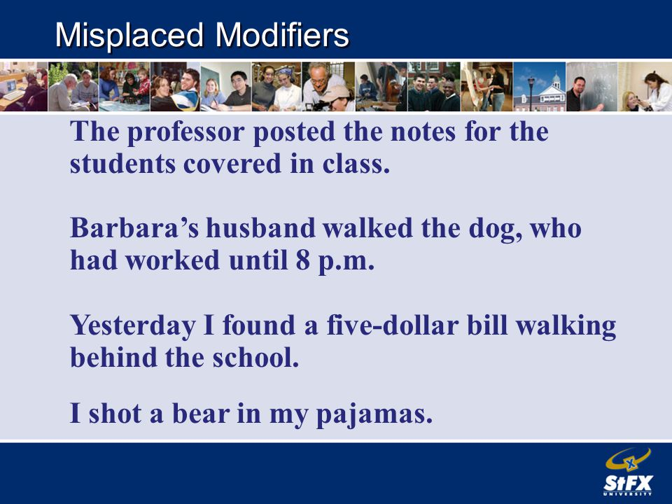 Misplaced Modifiers The professor posted the notes for the students covered in class.