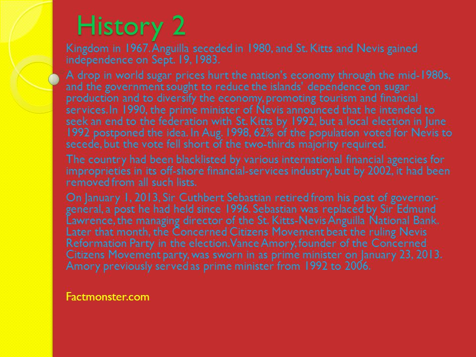 History 2 Kingdom in 1967.Anguilla seceded in 1980, and St.