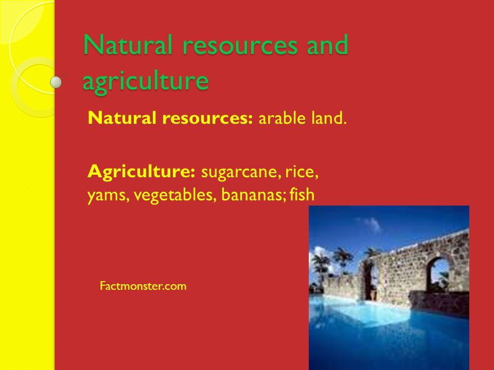 Natural resources and agriculture Natural resources: arable land.