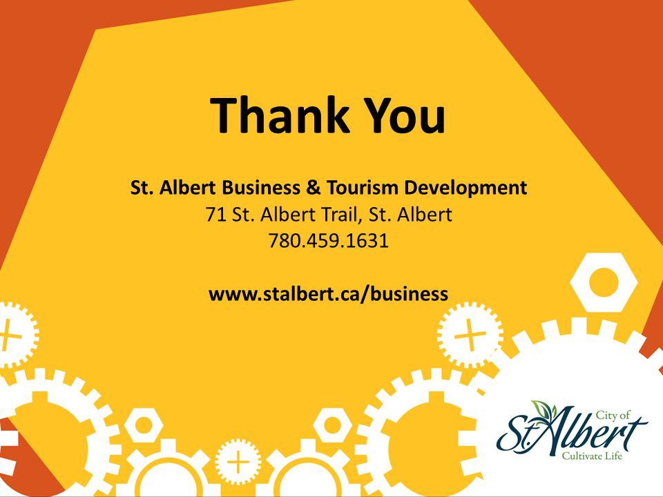 Thank You St. Albert Business & Tourism Development 71 St. Albert Trail, St. Albert 780.459.1631 www.stalbert.ca/business