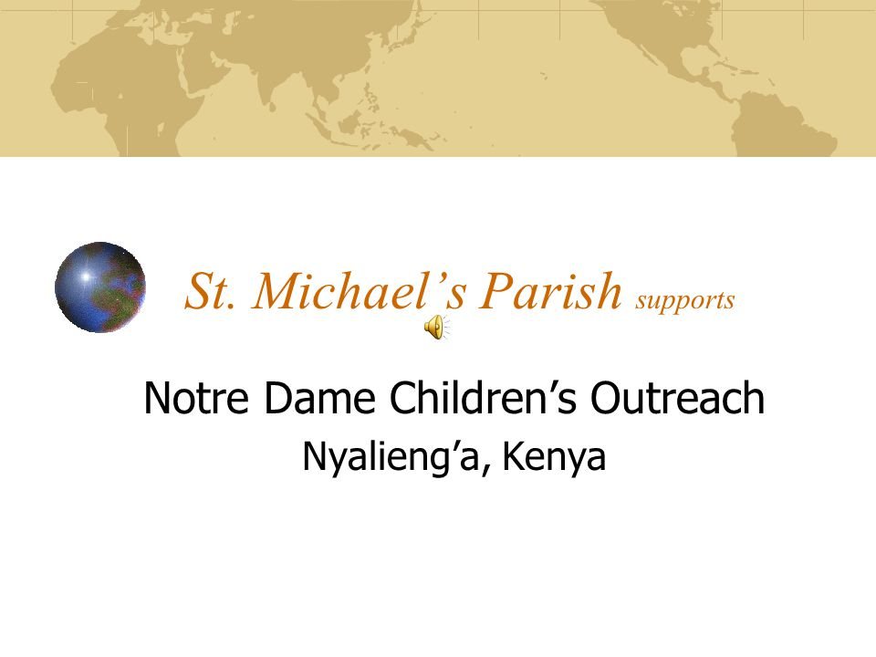 St. Michael's Parish supports Notre Dame Children's Outreach Nyalieng'a, Kenya