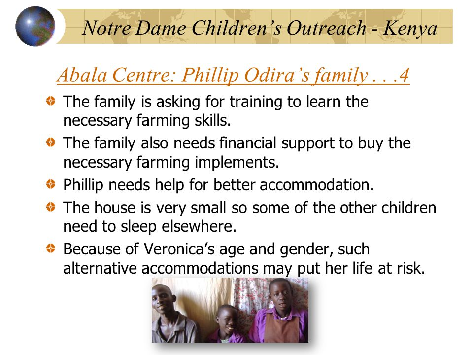 Abala Centre: Phillip Odira's family...4 The family is asking for training to learn the necessary farming skills. The family also needs financial supp