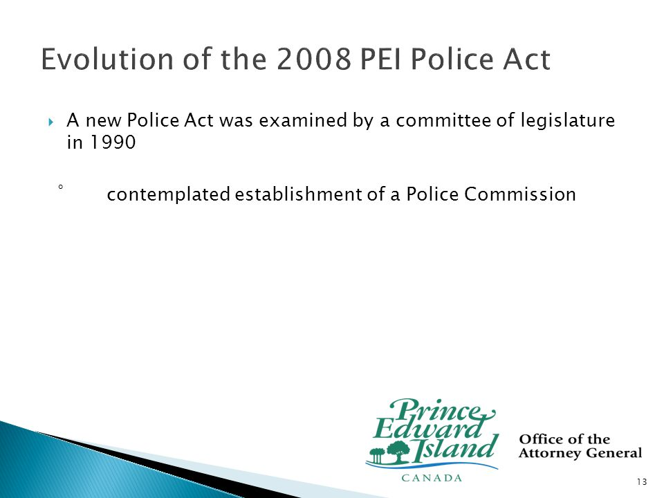  A new Police Act was examined by a committee of legislature in 1990 ̊contemplated establishment of a Police Commission 13