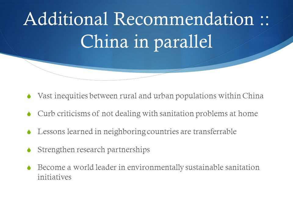 Additional Recommendation :: China in parallel  Vast inequities between rural and urban populations within China  Curb criticisms of not dealing wit