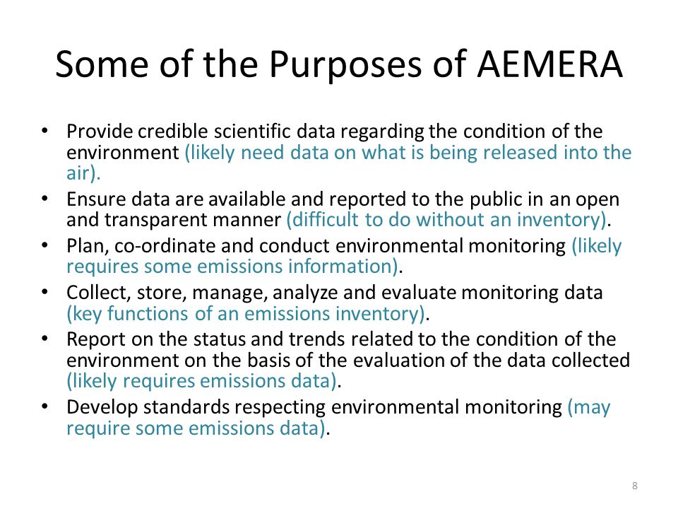 Some of the Purposes of AEMERA Provide credible scientific data regarding the condition of the environment (likely need data on what is being released into the air).