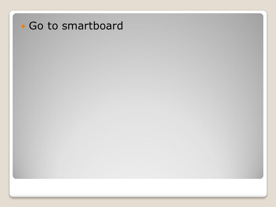 Go to smartboard