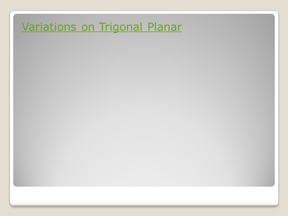 Variations on Trigonal Planar