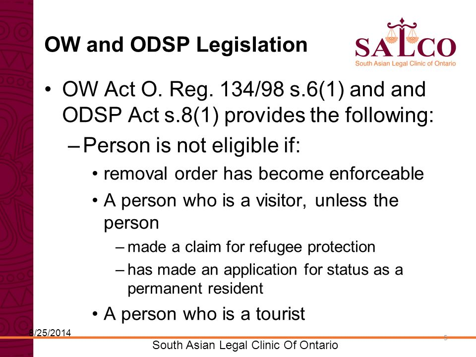 Click to edit Master title style Click to edit Master subtitle style 6 South Asian Legal Clinic Of Ontario 6 Important Exception The ineligibility outlined in first part DOES NOT apply if the Administrator is satisfied that: (a) for reasons wholly beyond the control of the person, the person is unable to leave the country; or (b) the person has made an application for status as a permanent resident on the basis of humanitarian or compassionate considerations 8/25/2014