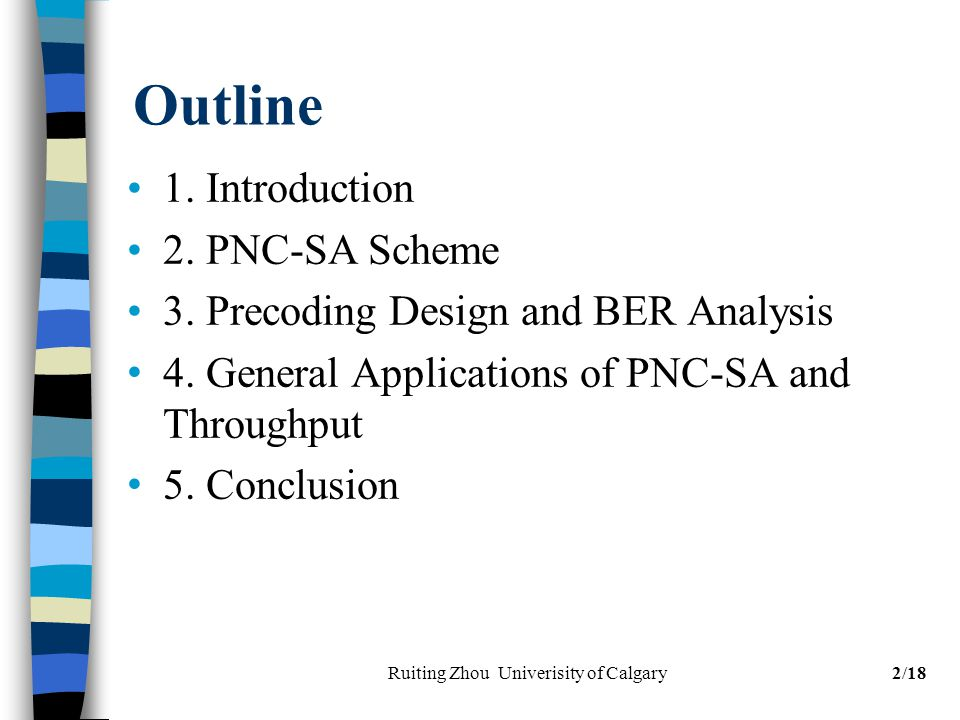 Outline 1. Introduction 2. PNC-SA Scheme 3. Precoding Design and BER Analysis 4.