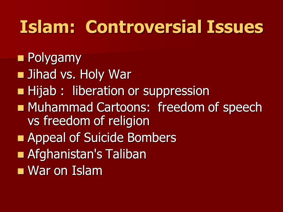 Islam: Controversial Issues Polygamy Polygamy Jihad vs.