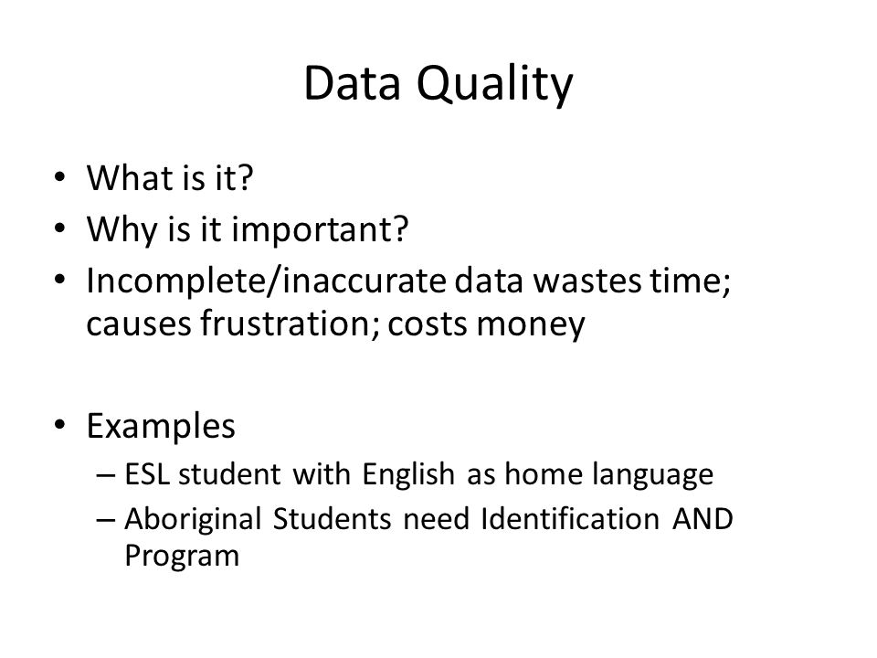 Data Quality What is it. Why is it important.