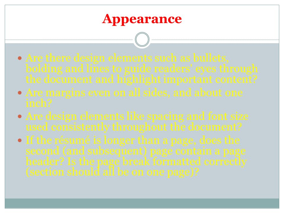 Appearance Are there design elements such as bullets, bolding and lines to guide readers eyes through the document and highlight important content.