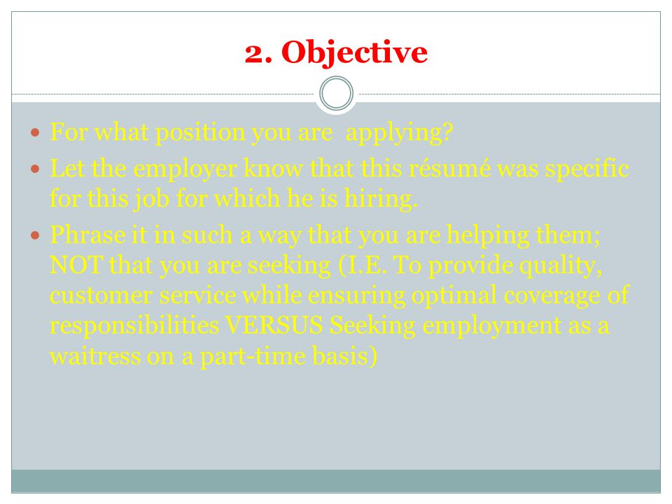 2. Objective For what position you are applying.