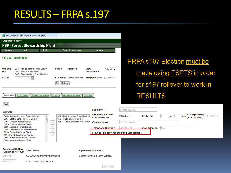FRPA s197 Election must be made using FSPTS in order for s197 rollover to work in RESULTS RESULTS – FRPA s.197