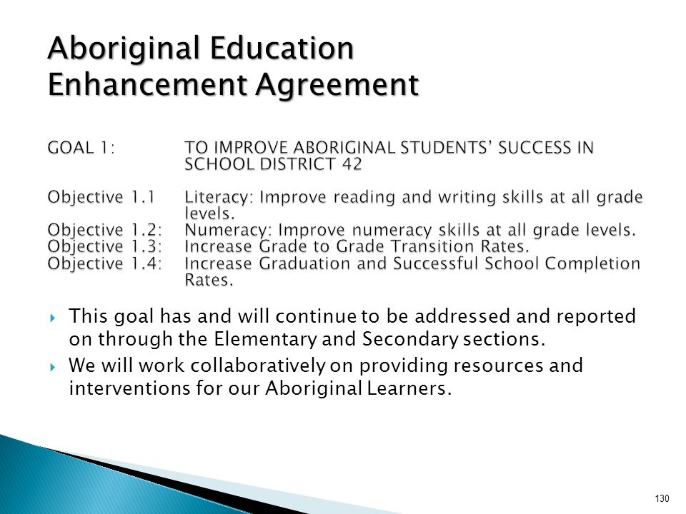  This goal has and will continue to be addressed and reported on through the Elementary and Secondary sections.  We will work collaboratively on pro