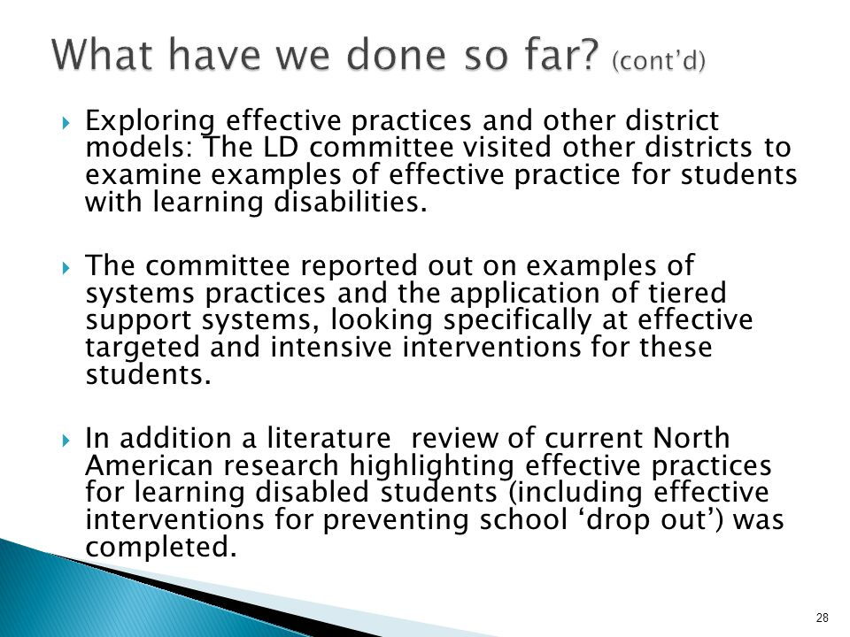  Exploring effective practices and other district models: The LD committee visited other districts to examine examples of effective practice for stud