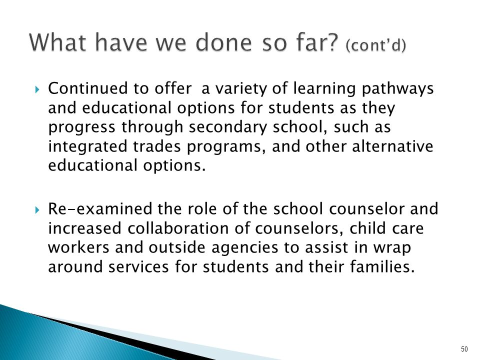  Continued to offer a variety of learning pathways and educational options for students as they progress through secondary school, such as integrated
