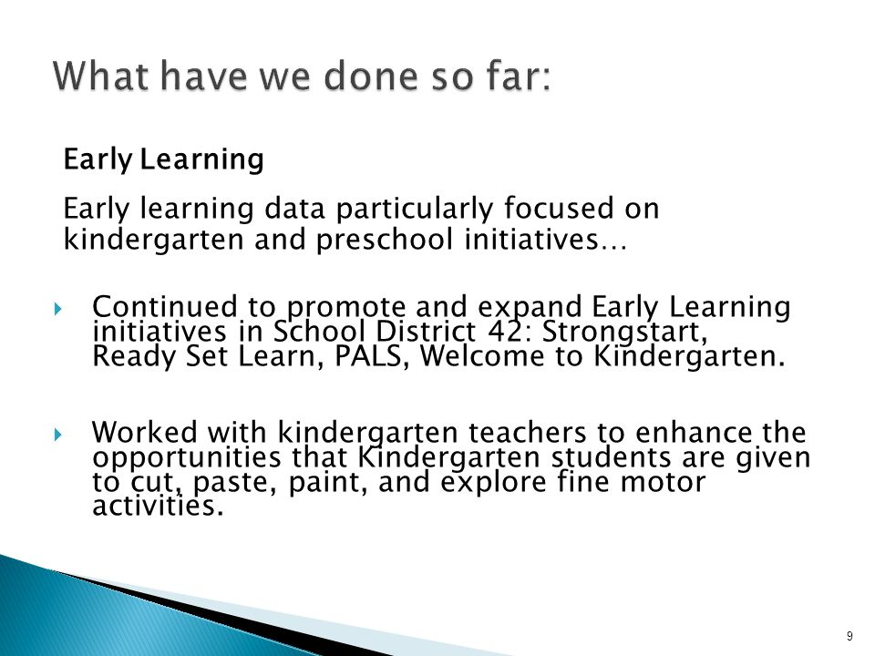 Early Learning (cont'd)  In-serviced teachers in 'Handwriting Without Tears'.