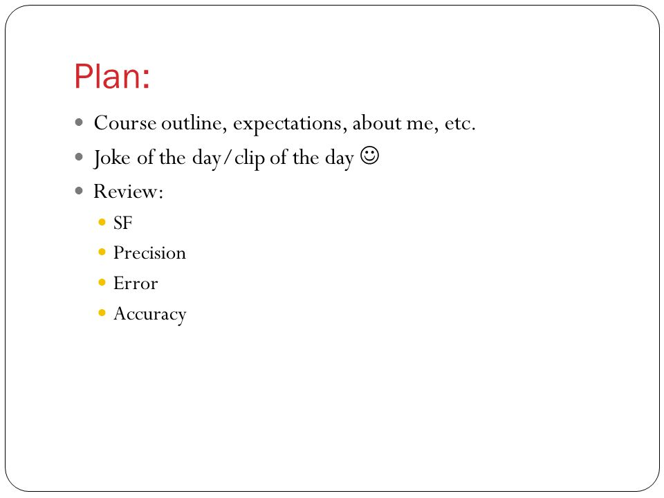 Plan: Course outline, expectations, about me, etc.